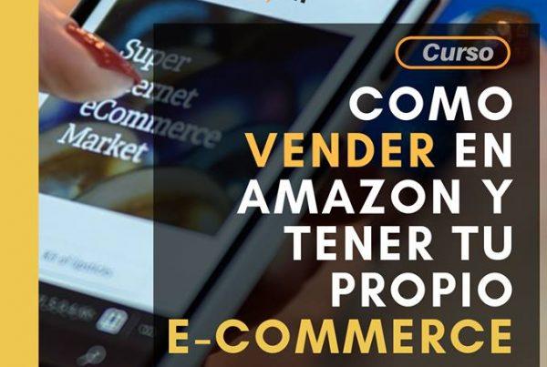 Como vender en Amazon y tener tu propio e-commerce